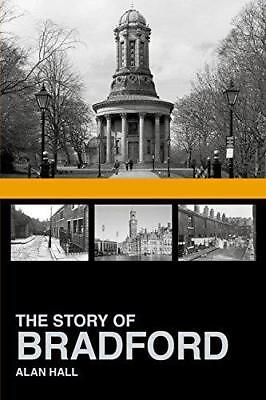The Story of Bradford by Hall, Alan | Paperback Book | 9780752499772 | NEW