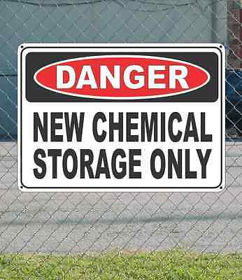"""DANGER new chemical storage only - OSHA Safety SIGN 10"""" x 14"""""""