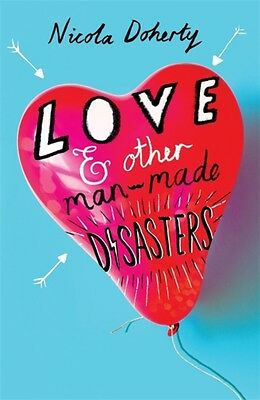 Love and Other Man-Made Disasters (Paperback), Doherty, Nicola, 9781510100374