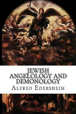 Jewish Angelology and Demonology: The Fall of the Angels by Alfred Edersheim (En