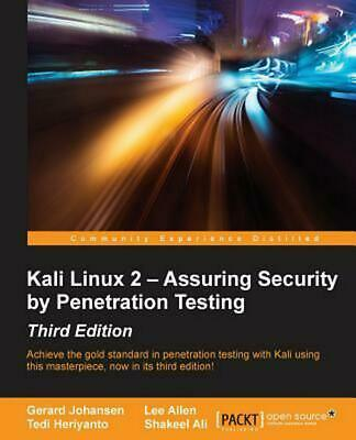 Kali Linux 2 - Assuring Security by Penetration Testing, Third Edition by Gerard