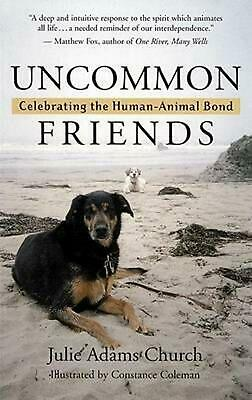 Uncommon Friends: Celebrating the Human-Animal Bond by Julie Adams Church (Engli