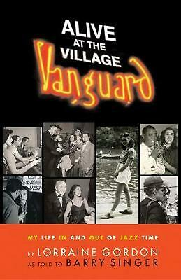 Alive at the Village Vanguard: My Life in and Out of Jazz Time by Lorraine Gordo