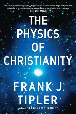 The Physics of Christianity by Frank J. Tipler (English) Paperback Book