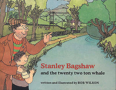 Stanley Bagshaw and the Twenty Two Foot Whale, Bob Wilson, New