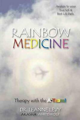 RAINBOW MEDICINE: Therapy with the A-Team! by Dr. Leanne Levy ~. Akasha White Wo