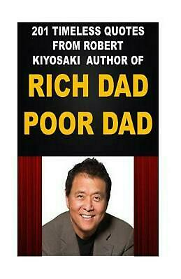 201 Timeless Quotes from Robert Kiyosaki, Author of Rich Dad Poor Dad by Zakari