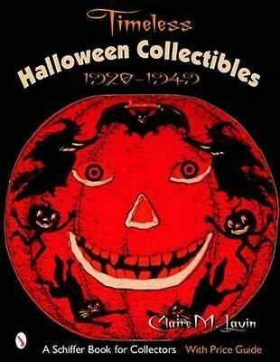 Timeless Halloween Collectibles: 1920 to 1949, a Halloween Reference Book from t