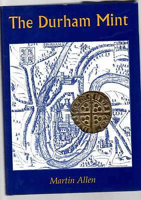 The Durham Mint By Martin Allen Issued 2003 Isbn 1 902040 51 1 Ex Cond
