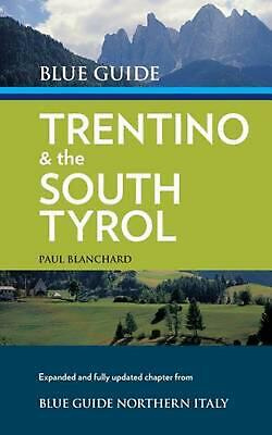 Blue Guide Trentino & the South Tyrol by Paul Blanchard (English) Paperback Book