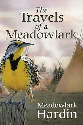 The Travels of a Meadowlark by Meadowlark Hardin Paperback Book (English)