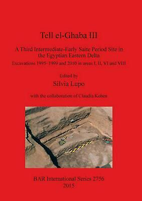 Tell El-Ghaba III: A Third Intermediate-Early Saite Period Site in the Egyptian