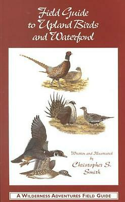 Field Guide to Upland Birds and Waterfowl by Christopher Smith (English) Paperba