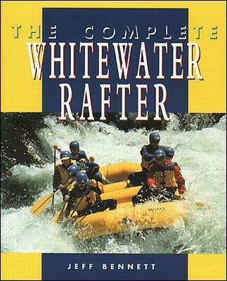 The Complete Whitewater Rafter by Jeff Bennett (English) Paperback Book Free Shi
