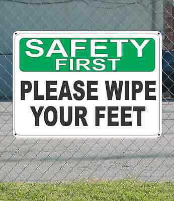 """SAFETY FIRST Please Wipe Your Feet - OSHA SIGN 10"""" x 14"""""""