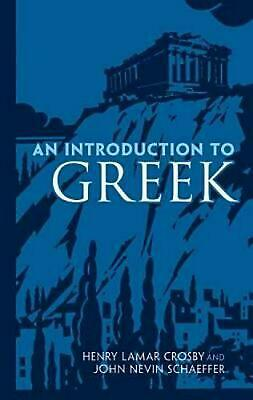 An Introduction to Greek by H. LaMar Crosby (English) Paperback Book Free Shippi