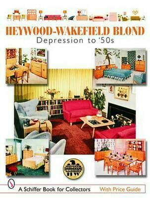 Heywood-Wakefield Blond: Depression to '50s by Donna S. Baker (English) Paperbac