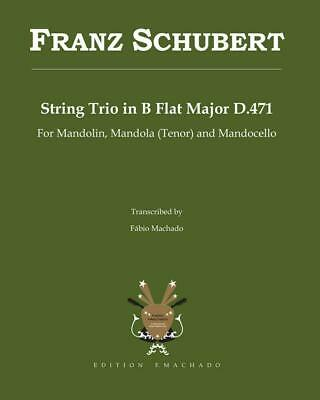 Franz Schubert String Trio in B Flat Major D.471: String Trio Transcribed for Ma