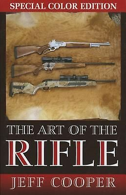 The Art the Rifle by Jeff Cooper Paperback Book (English)