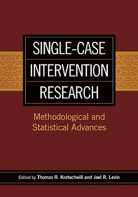 Single-Case Intervention Research: Methodological and S - Hardcover NEW Thomas R