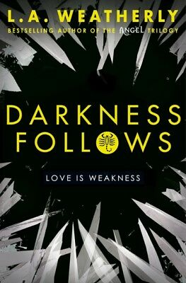 Darkness Follows, Weatherly, L. A., 9781409572039
