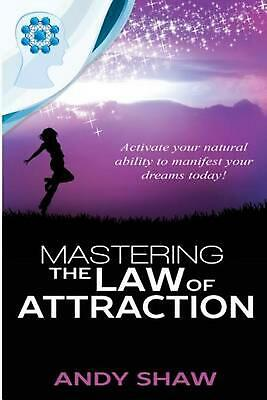 Mastering the Law of Attraction by Shaw Andy (English) Paperback Book Free Shipp