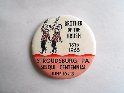 Vintage Stroudsburg PA 1815-1965 Brother of the Brush Souvenir Pinback Button