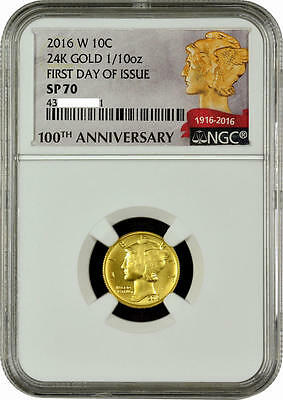 First Day of Issue. 2016 W Gold Mercury Dime 2016 NGC SP70.