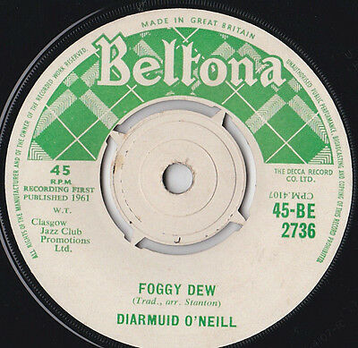 Diarmuid O'neill * Foggy Dew / Barry's Column * Beltona 45-Be 2736 Plays Great