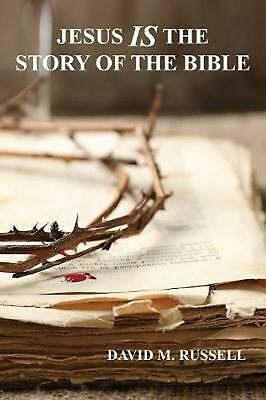 Jesus IS the Story of the Bible by David M. Russell (English) Paperback Book Fre