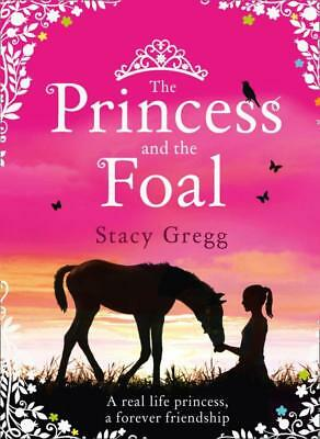 NEW The Princess and the Foal By Stacy Gregg Paperback Free Shipping