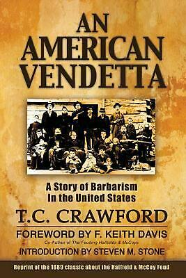 An American Vendetta: Hatfield and McCoy Feud by T.C. Crawford (English) Paperba
