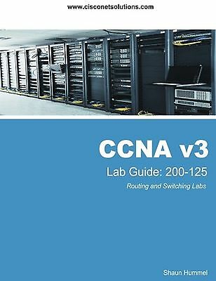 CCNA v3 Lab Guide: Routing and Switching 200-125 NEW BOOK