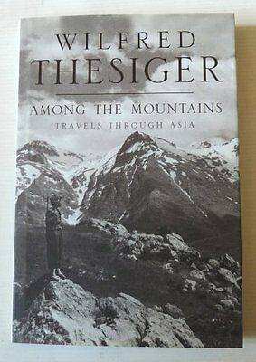 Among The Mountains By Wilfred Thesiger, 1998