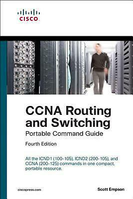 CCNA Routing and Switching Portable Command Guide (Icnd1 100-105, Icnd2 200-105,