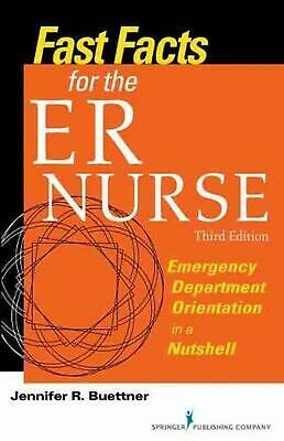 Fast Facts for the ER Nurse: Emergency Department Orientation in a Nutshell by J