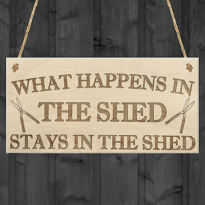 Happens In The Shed Stays In The Shed Garden Hanging Plaque Tools Gift Sign