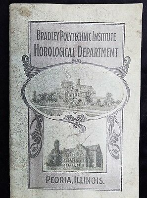 Old Book Bradley Polytechnic Institute HOROLOGICAL Dept Watchmaking Optic Peoria