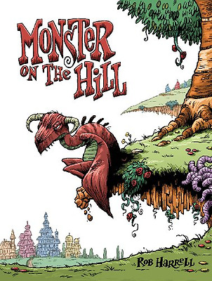 Monster on the Hill - Paperback NEW Rob Harrell 2013-08-08