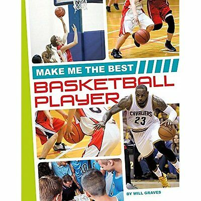 Make Me the Best Basketball Player (Make Me the Best At - Library Binding NEW Wi