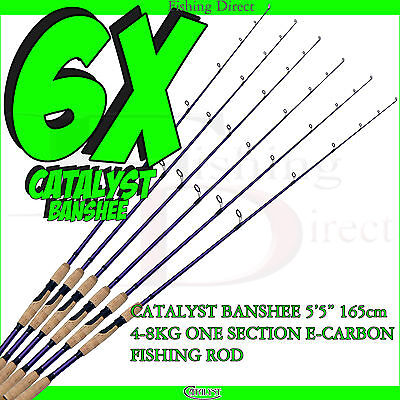 "6 x CATALYST BANSHEE 165 5'5"" 4-8kg ONE E-CARBON SECTION PREMIUM FISHING ROD"