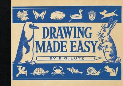 Drawing Made Easy (Paperback), Lutz, E. G., 9781910552209