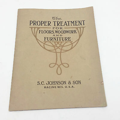 The Proper Treatment For Floors Woodwork & Furniture S.C. Johnson & Son Booklet