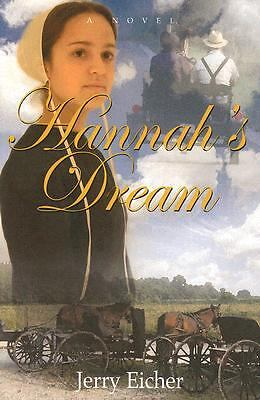 A Dream for Hannah by Jerry S. Eicher (2008, Paperback)