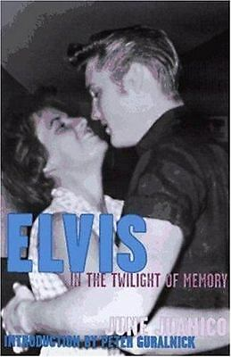 Elvis in the Twilight of Memory by June Juanico (1997, Hardcover)