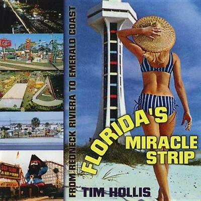 Florida's Miracle Strip: From Redneck Riviera to Emerald Coast by Tim Hollis (En
