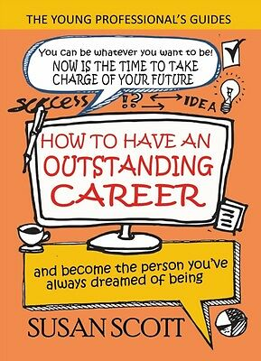 How To Have An Outstanding Career: And B, Scott, Susan, 9781911425717
