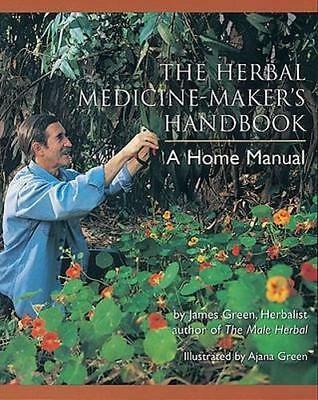 NEW The Herbal Medicine Maker's Handbook By James Green Paperback Free Shipping