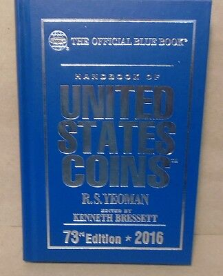 The official 2016 Blue Book Handbook of U S Coins 73rd ed. Hardcover Yeoman
