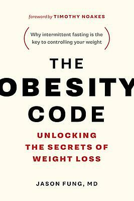 The Obesity Code: Unlocking the Secrets of Weight Loss by Jason Fung (English) P
